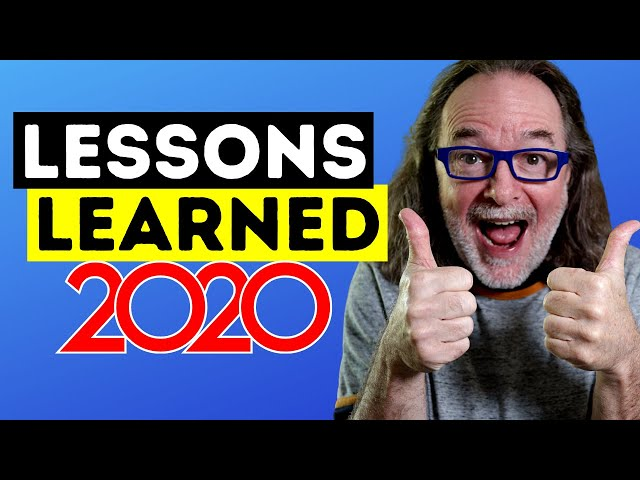 10 Lessons Learned in  2020 - Things I Hope Helps You Too In The New Year