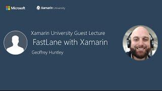فاست لين مع Xamarin - جيفري هنتلي - Xamarin جامعة المحاضرة