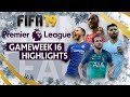 Chelsea vs Manchester City | FIFA 19 Premier League Gameweek 16 Highlights