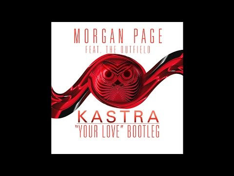 Morgan Page feat. The Outfield - Your Love (Kastra Bootleg) [Free Download]