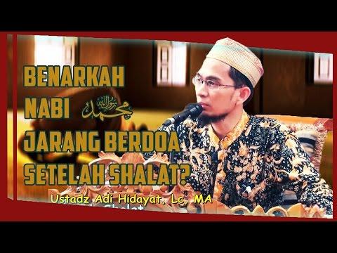 Benarkah Rasulullah ﷺ Jarang Berdoa Setelah Shalat? | Ustadz Adi Hidayat Lc MA