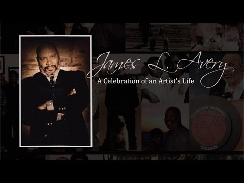 James L. Avery - A Celebration of an Artist's Life