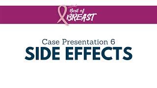 2021 Best of Breast   Case 6 Side Effects