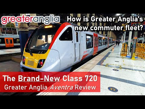 BRAND-NEW GA Class 720 Reviewed! - Greater Anglia's Bombardier Aventra Commuter Fleet