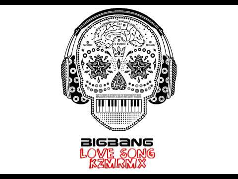 Big Bang - Love Song (KZM remix)