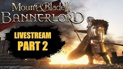 Mount and Blade II Bannerlord Livestream - First Impressions