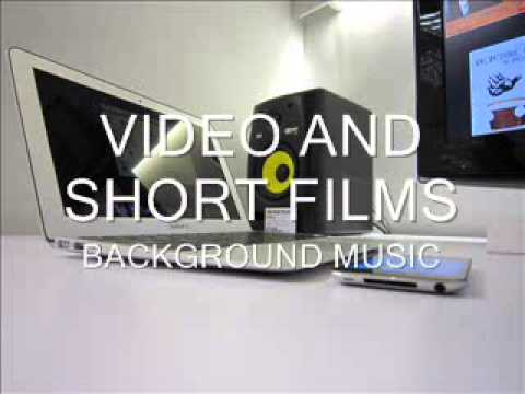 VIDEO AND SHORT FILMS BACKGROUND MUSIC