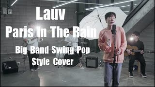 [Won's] Lauv - Paris In The Rain (Big Band Swing Pop Style Cover.)
