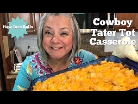 Cowboy Tater Tot Casserole | Easy Cooking Tutorial | *How Ines Rolls*