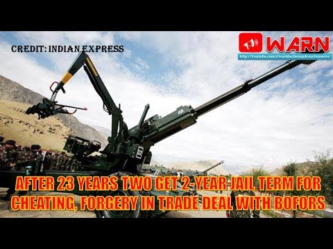 After 23 years Two get 2-year jail term for cheating, forgery in trade deal with Bofors