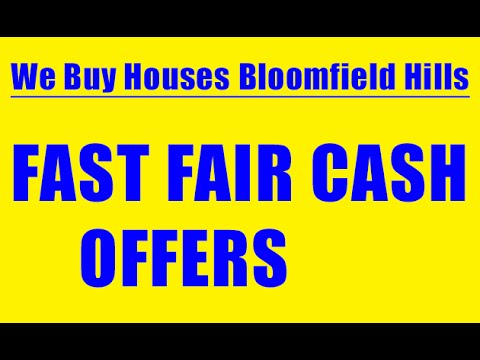 We Buy Houses Bloomfield Hills - CALL 248-971-0764 - Sell House Fast Bloomfield Hills
