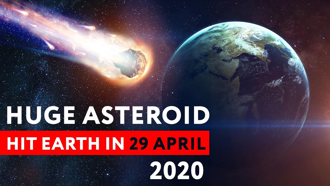 Huge Asteroid 52768 (1998 OR2) Hit Earth in 29 April 2020?