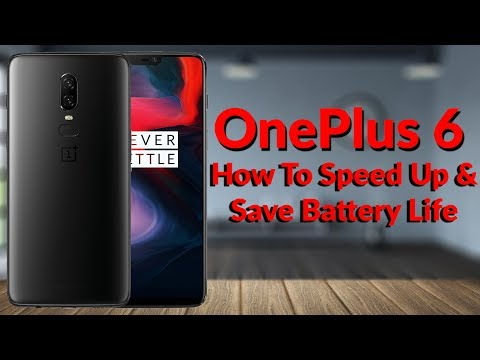 OnePlus 6 How To Speed Up & Save Battery Life - YouTube Tech Guy