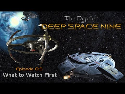 Depths of DS9 Primer: What to Watch First