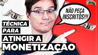 O SEGREDO PARA MONETIZAR O CANAL MAIS RÁPIDO