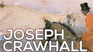 Joseph Crawhall: A collection of 78 works (HD)