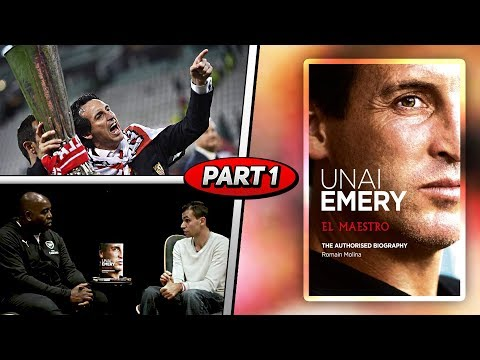 Unai Emery, El Maestro   An Insight Into The Arsenal Manager (Pt 1)
