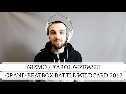 Gizmo - Grand Beatbox Battle Wildcard 2017 / POLAND /
