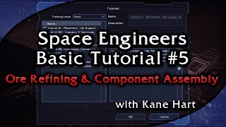 Space Engineers Basic Tutorial 05 - Ore Refining & Component Assembly