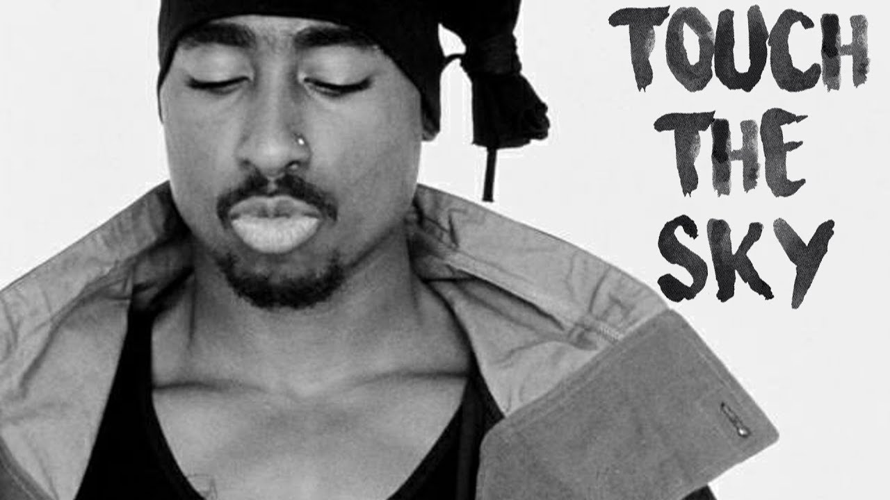 2Pac - Touch The Sky   2019