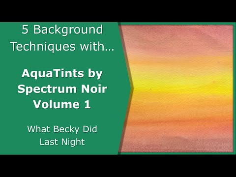 5 Background Techniques with... AquaTints by Spectrum Noir V.1