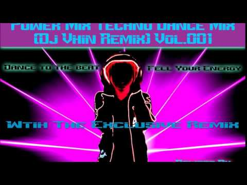POWER MIX TECHNO DANCE MIX (DJVHIN Remix) vol.001