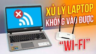 Laptop không bắt được Wifi thì phải làm gì? (2021)