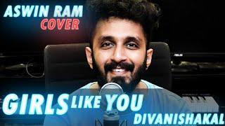 Girls Like You - Maroon 5 | Divanishakal | Mashup Cover | Aswin Ram