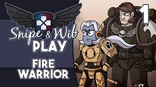 Snipe and Wib Play: Fire Warrior (Part 1)
