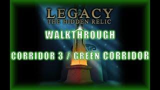 Legacy 3 - The Hidden Relic Walkthrough Corridor 3 / Green
