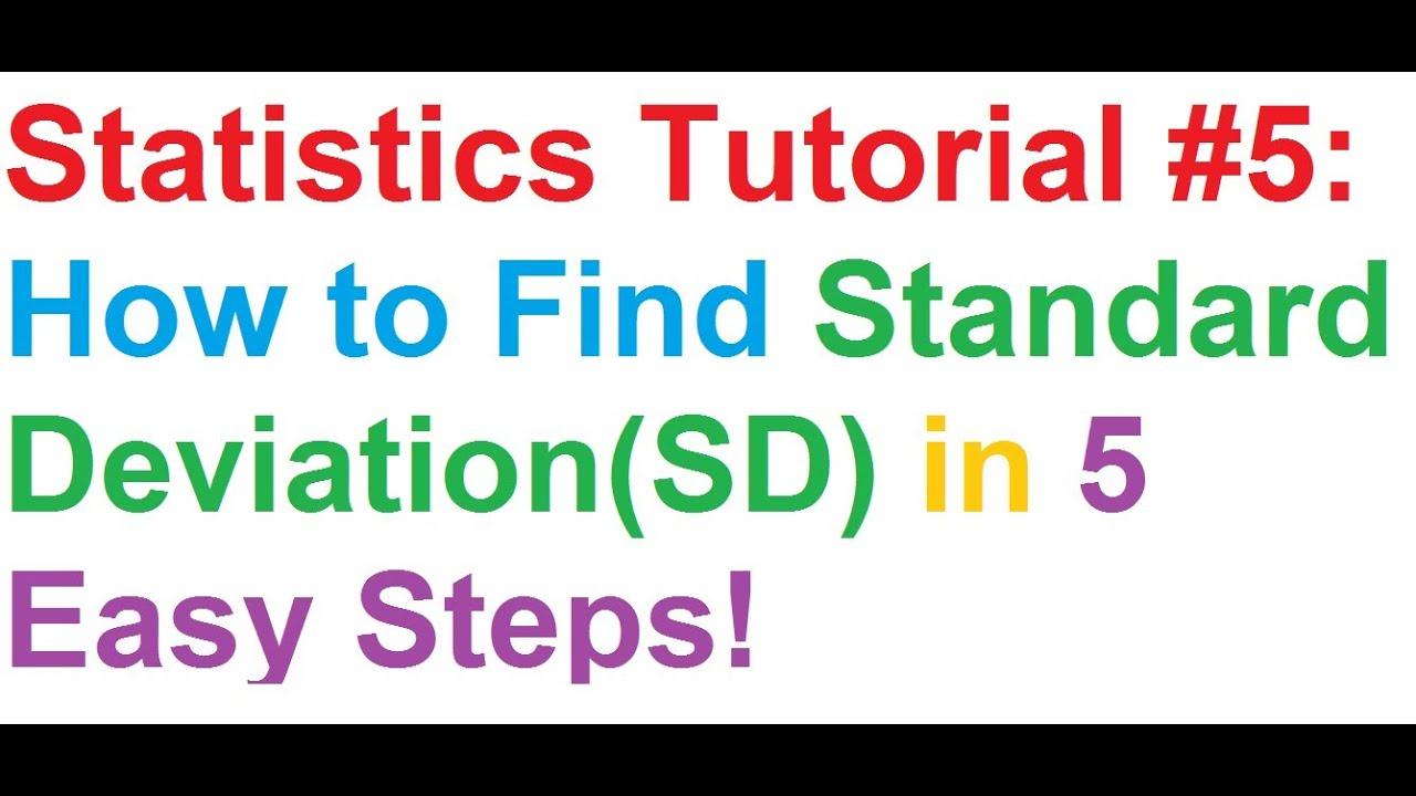 Statistics Tutorial #5: How To Find Standard Deviation(sd) In 5 Easy Steps!