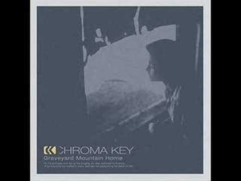 Chroma Key - Sad Sad Movie
