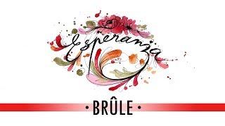 Brûle • 04 • ESPERANZA