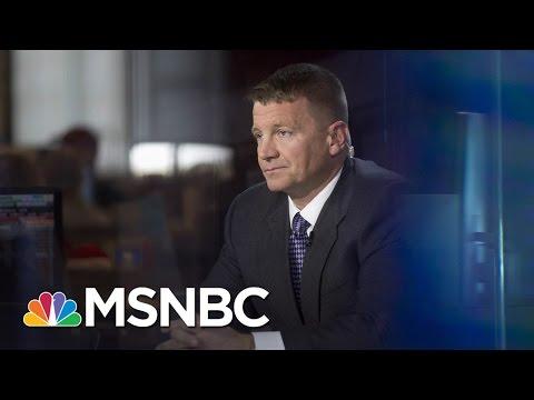 Erik Prince Represented Donald Trump In Overseas Meeting With Russia | Morning Joe | MSNBC