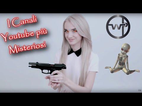 I 10 Canali più Strani e Misteriosi di Youtube
