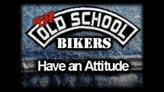 Why do Old School Bikers have Attitude