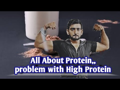 All About Protein , Problem With High Protein, How Much You Can Intake Protein.