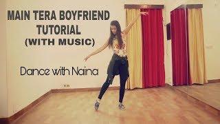 Main Tera Boyfriend | Raabta | Dance Tutorial | By Naina Chandra