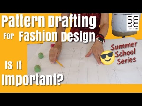 Pattern Drafting For Fashion Design Is It Important Summer School 2019 Youtube