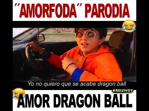 Bad Bonny - Amorfoda -   (parodia)  Yo No Quiero Que Se Acabe  Dragón Ball