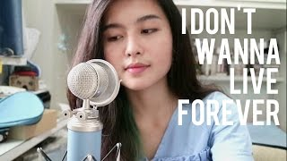 Video i don't wanna live forever (cover) by Anzela download MP3, 3GP, MP4, WEBM, AVI, FLV Januari 2018