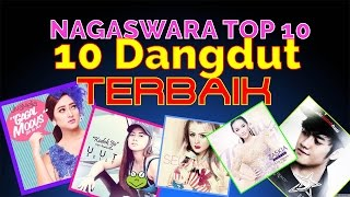 Lagu Dangdut Terbaik - NAGASWARA TOP 10 DanceDhut April 2017