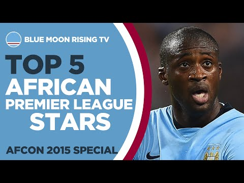 TOP 5 AFRICAN PREMIER LEAGUE STARS   Manchester City   AFCON Special