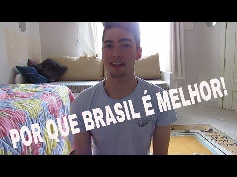 POR QUE EU PREFIRO MORAR NO BRASIL!?
