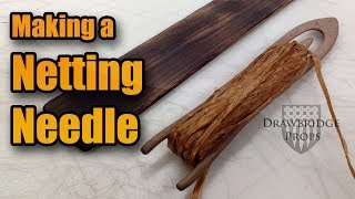Netting Needle - Make a Wood Net Needle for Net Making