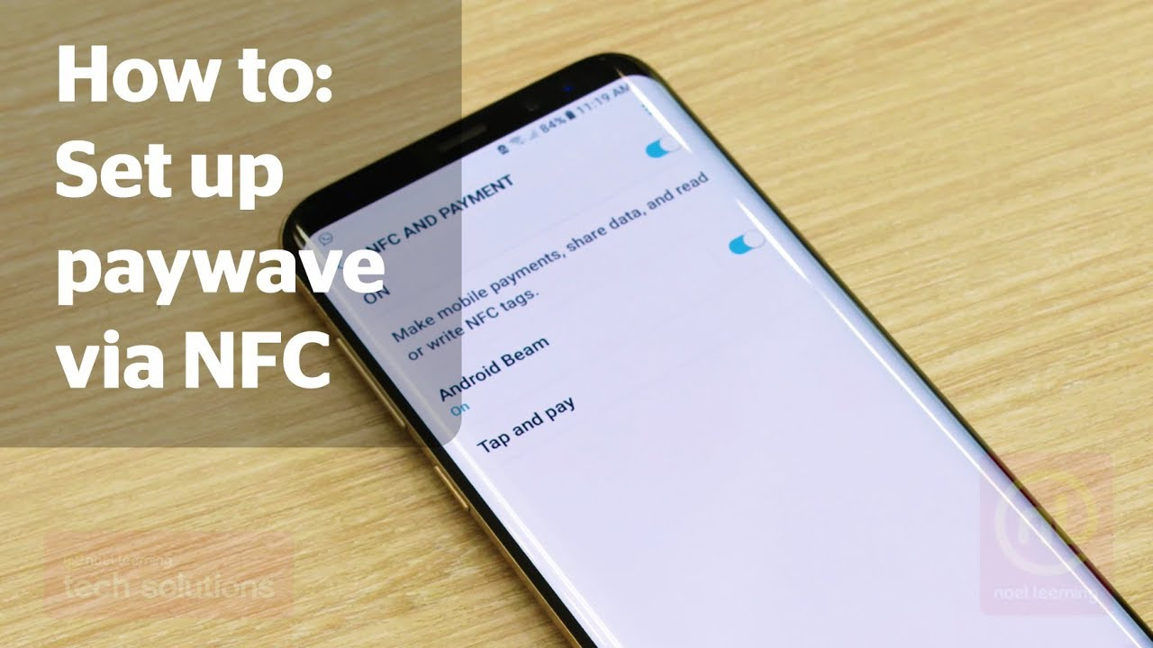 How to set up paywave via NFC on your Android phone - Noel Leeming