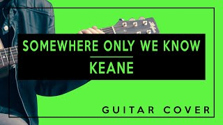 Somewhere Only We Know - Keane (Guitar Cover) Easy Chords