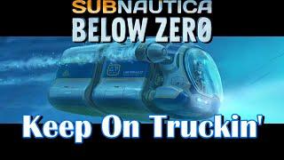 subnautica-below-zero-keep-on-truckin
