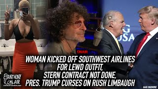Woman Kicked Off Southwest Plane For Lewd Outfit, Stern Contract Not Done, Trump Curses On Rush