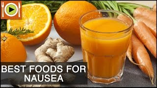 Best Foods to Cure Nausea | Healthy Recipes